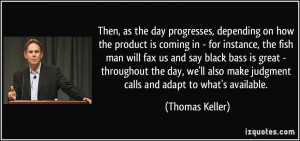 More Thomas Keller Quotes