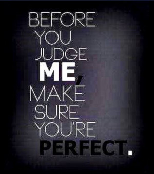 Quote - Before You Judge Me