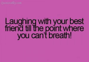 Laughing With Your Best Friend Quotes