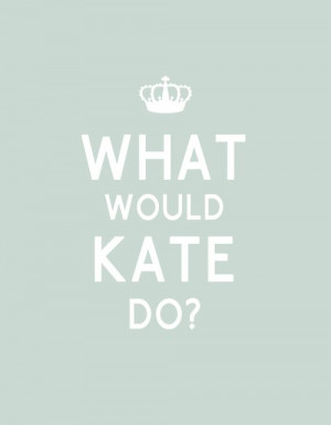 ... Kate Hudson, Kate Winslet, Life Mottos, Duchess Kate, Georgia Peaches