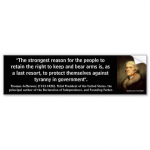 THOMAS JEFFERSON 2nd AMENDMENT QUOTE_03 Car Bumper Sticker