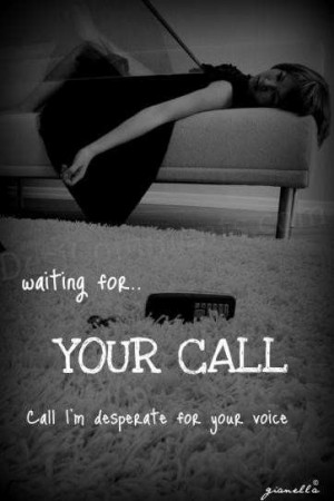 waiting for your call