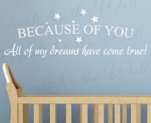 Because of You My Dreams Come True Vinyl Wall Decal Quote