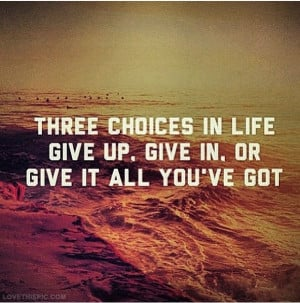 Instagram Quotes About Life Three choices in life