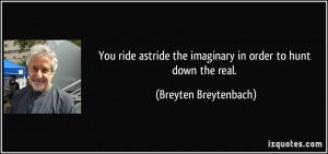 More Breyten Breytenbach Quotes