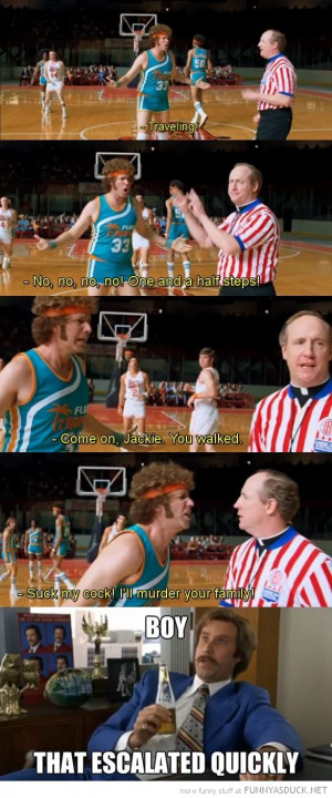 semi pro will ferrell scene murder your family escalated quickly meme ...