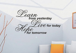 Learn from yesterday wall art sticker quote - 4 sizes - wa32