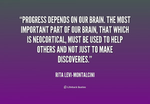 quote-Rita-Levi-Montalcini-progress-depends-on-our-brain-the-most ...