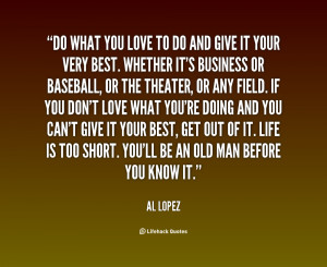 quote-Al-Lopez-do-what-you-love-to-do-and-6604.png