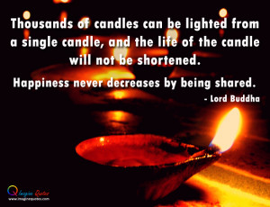 Happiness never decreases by being shared Lord Buddha Quotes