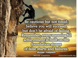 Post image for QUOTES & POSTER: Be cautious but not timid; believe you ...