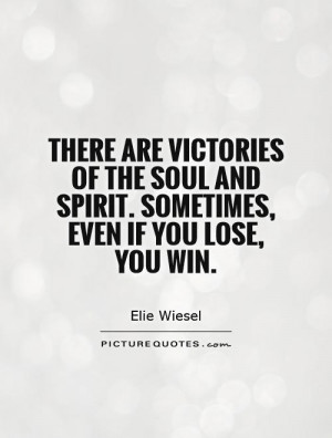... of-the-soul-and-spirit-sometimes-even-if-you-lose-you-win-quote-1.jpg