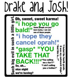 Drake and Josh Quotes!