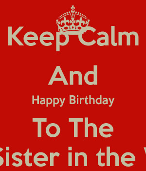 keep-calm-and-happy-birthday-to-the-best-sister-in-the-world-1.png