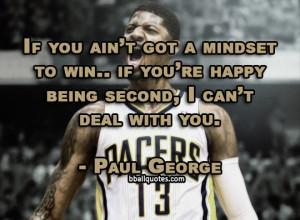 Paul George Quotes