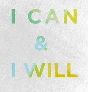 can & I will