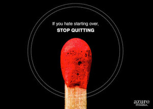 Make this effort to quit smoking your first and only. You can do it!