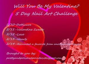 Will you be my Valentine? 5 day Nail Art Challenge!