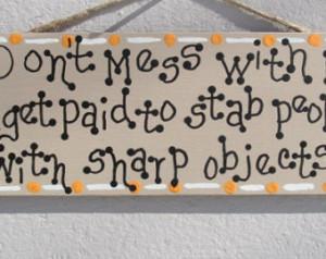 ... Funny EMT sign, Dental Hygienist, Funny Dentist decor, Doctors Office