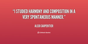 """studied harmony and composition in a very spontaneous manner."""""""