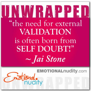 The need for validation... #EmotionalNudity #quotes #inspiration #life