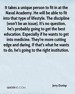 Jerry Dunlap - It takes a unique person to fit in at the Naval Academy ...