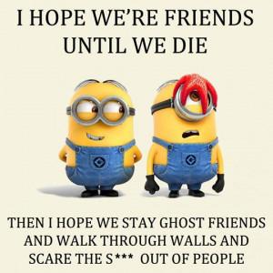 friendship quotes funny quotes minion minions minion quotes: Minions ...