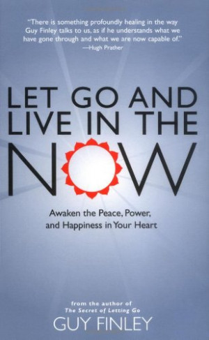 Let Go and Live in the Now: