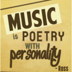Music is poetry with personality -Ross Lynch