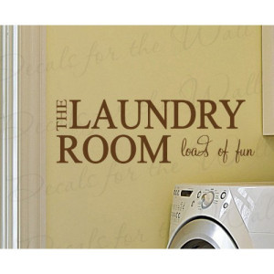 THE LAUNDRY ROOM LOADS OF FUN Vinyl wall lettering quotes and sayings ...