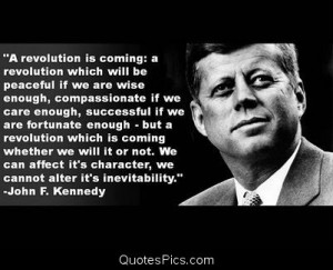 revolution is coming – John F. Kennedy