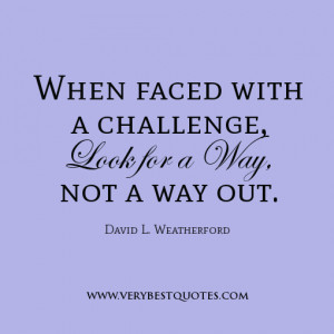 Quotes About Love Challenges : Quotes About Challenges In Love When faced with a challenge,