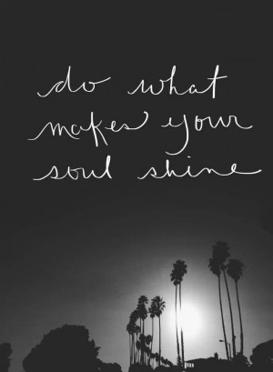 Make your soul shine..