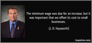 ... that we offset its cost to small businesses. - J. D. Hayworth