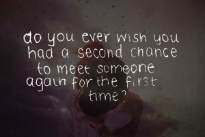 Second Chance Quotes About Relationships | Do you ever wish you had a ...