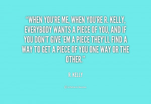quote-R.-Kelly-when-youre-me-when-youre-r-kelly-188708.png