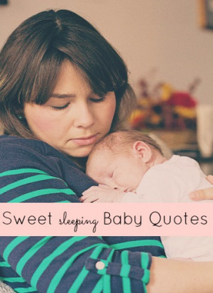 sweet sleeping baby quotes sweet sleeping baby quotes and thoughts ...
