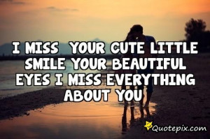 Miss Your Cute Little Smile Your Beautiful Eyes I Miss Everything ...