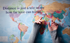 Travel Quote: distance is just a test to see how far love can travel