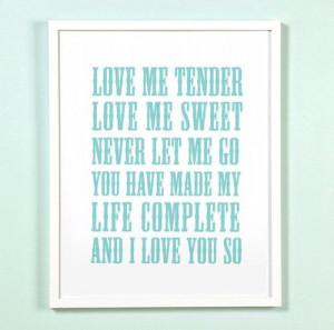 love me tender - love me sweet #Elvis #romantic quote