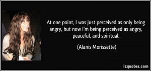 perceived as only being angry, but now I'm being perceived as angry ...