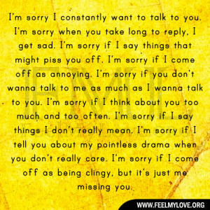 sorry I constantly want to talk to you
