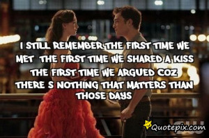 first day we met the first time we kissed the first time i fell