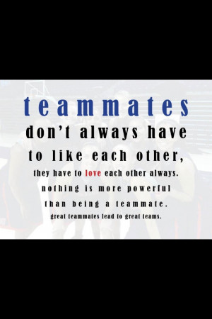 Quotes About Teammates Being Family. QuotesGram