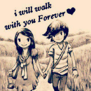 will walk with you forever