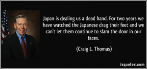 Japan is dealing us a dead hand. For two years we have watched the ...