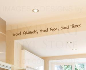 ... Quote Sticker Vinyl Art Large Good Friends Food Times Friendship FR17