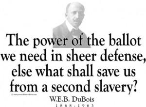 Design #GT117 W.E.B. DuBois - The power of the ballot