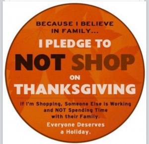 Say NO to shopping on Thanksgiving!!! I completely agree with this!! I ...