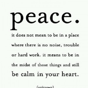 Peace... A great thing to have.